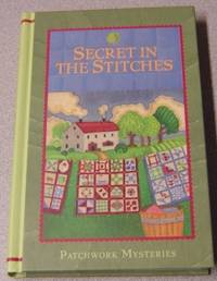 Secret in the Stitches (Patchwork Mysteries #8) by  Jo Ann Brown - First Edition; First Printing - 2011 - from Books of Paradise (SKU: R6989)