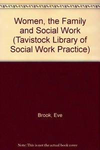 Women, the Family and Social Work (ITavistock Library of Social WorkN)