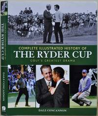 Complete Illustrated History of the Ryder Cup: Golf's Greatest Drama. Signed by Phil Mickelson.