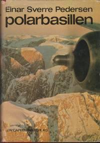 Polarbasillen: Tredve Ar Rundt Arkis (The Polar Bug - Thirty Years Around the Arctic)