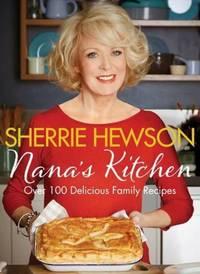 Nana's Kitchen: Over 100 Delicious Family Recipes