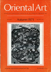 Oriental Art. [A Quarterly Publication Devoted to the Study of all forms of Oriental Art. New Series Volume XVII Number 3. Autumn 1971]