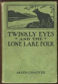TWINKLY EYES AND THE LONE LAKE FOLK A True to Nature Story, Chaffee, Allen