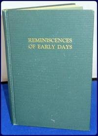 REMINISCENCES OF EARLY DAYS. ABIJAH GILBERT, 1747-1811 and JOSEPH T. GILBERT 1783-1867