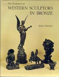 The Dictionary of Western Sculptors in Bronze