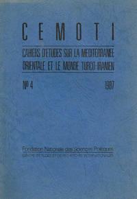 C.E.M.O.T.I.  CAHIERS D'ETUDES SUR LA MEDITERRANEE ORIENTALE ET LE MONDE TURCO IRANIEN n.4