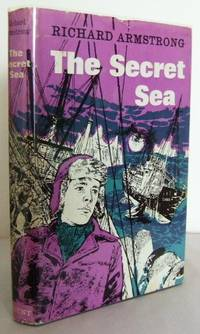 The Secret Sea by  Richard ARMSTRONG  - Hardcover  - Repr   - 1970  - from Mad Hatter Books (SKU: 09D33)