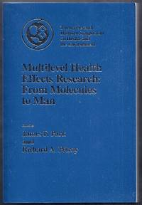 Multilevel Health Effects Research:  From Molecules to Man.  Twenty-Seventh Hanford Symposium on Health and the Environment