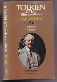 Tolkien & the Silmarillion:  A Glimpse at the Man & His World of Myth -(from the Wheaton Literary Series)- by  Clyde Kilby - Assumed 1st Edition - 1976 - from Nessa Books and Biblio.com