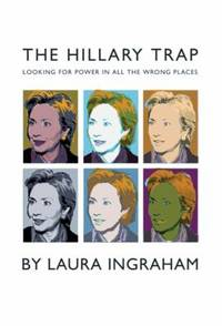 The Hillary Trap : Looking for Power in All the Wrong Places