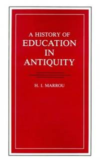 History of Education in Antiquity (Wisconsin Studies in Classics) (Wisconsin Studies in Classics...