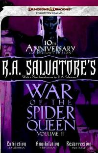 R.A. Salvatore's War of the Spider Queen, Volume II: Extinction, Annihilation, Resurrection:...