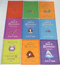 And Then it Happened:  Book One; Book Two; Book Three; Book Four; Book Five; Book Six; Book Seven; Book Eight; Book Nine;  (books 1, 2, 3, 4, 5, 6, 7, 8, 9)  -(all SIGNED)-    (Books For Boys)