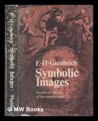 image of Symbolic images : studies in the art of the Renaissance / by E. H. Gombrich