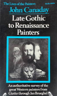 Late Gothic to Renaissance Paintersl (The Lives of the Painters, I )