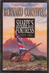 SHARPE'S FORTRESS: Richard Sharpe and the Siege of Gawilghr, December 1803.