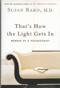 That's How the Light Gets In. Memoir of a Psychiatrist