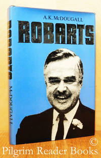 John P. Robarts: His Life and Government