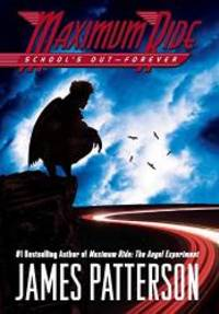 School's Out - Forever (Maximum Ride, Book 2) by James Patterson - 2006-02-03