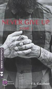saga Never give up tome 1 - find you