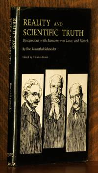 REALITY AND SCIENTIFIC TRUTH, DISCUSSIONS WITH EINSTEIN, VON LAUE, AND PLANCK