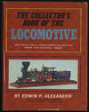 The Collector\'s Book Of the Locomotive
