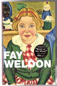Auto da Fay by  Fay Weldon - First  Edition - 2002 - from YesterYear Books (SKU: 059573)