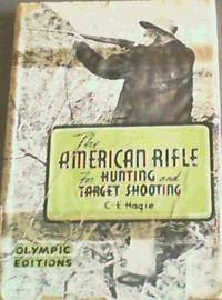image of The American Rifle for Hunting and Target Shooting