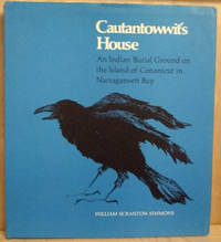 Cautantowwit's House:  An Indian Burial Ground on the Island of Conanicut  in Narragansett Bay by  William Scranton Simmons - First Edition - 1970 - from Old Saratoga Books and Biblio.com