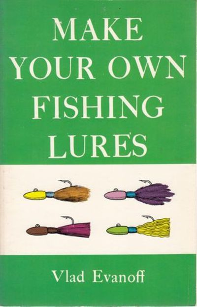Make your own fishing lures by vlad evanoff from time for Create your own fish