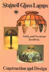 Stained Glass Lamps: Construction and Design (Chilton's creative crafts series)