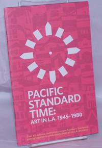 image of Pacific Standard Time: art in L.A. 1945-1980 [booklet]