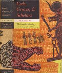 Gods  Graves and Scholars. The Story of Archaeology