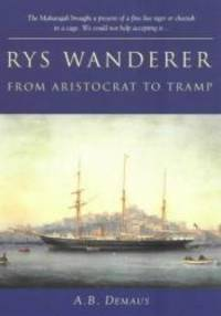 Rys Wanderer: From Aristocrat to Tramp