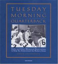 Tuesday Morning Quarterback : Haiku and Other Whimsical Observations to Help You Understand the Modern Game