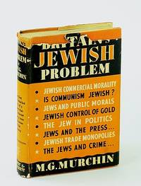 Britain's Jewish Problem by  M.G. (Pseudonym) Murchin - Hardcover - Second Printing - 1939 - from RareNonFiction.com and Biblio.com