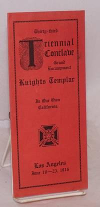 Twenty-third Triennial Conclave, Grand Encampment, Knights Templar in our own California. Los Angeles, June 18-23, 1916