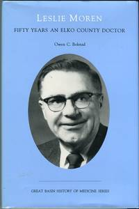 Leslie Moren: Fifty Years an Elko County Doctor (Great Basin History of Medicine Series