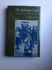 The Echoing Green Memories of a Victorian Youth