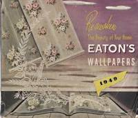 EATON'S WALLPAPERS FOR 1948 : [catalogue]. by T. Eaton Co - Paperback - 1948 - from Harry E Bagley Books Ltd and Biblio.com