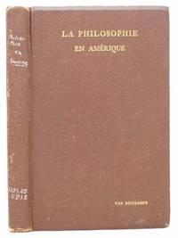 La Philosophie en Amerique: Depuis Les Origines Jusqu'a Nos Jours (1607-1900): Essai...