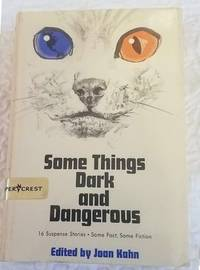 SOME THINGS DARK AND DANGEROUS