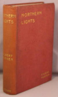 NORTHERN LIGHTS. by Parker, Gilbert - 1909
