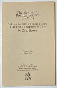 image of The revival of political science in China: Berkeley lectures on policy making in the People's Republic of China