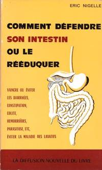 COMMENT Défendre son intestin ou le réeduquer by Nigelle Eric - 1972 - from Le Grand Chene (SKU: 23473)