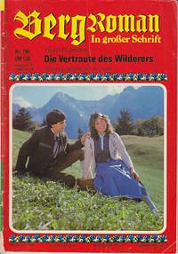 Berg Roman, Nr. 746 - Die Vertraute Des Wilderers By Heinz Hartmann
