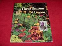 Three Seasons of Bloom