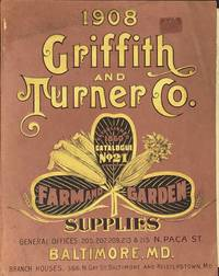 1908 GRIFFITH AND TURNER CO.: FARM AND GARDEN SUPPLIES