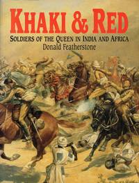 KHAKI & RED : SOLDIERS OF THE QUEEN IN INDIA AND AFRICA