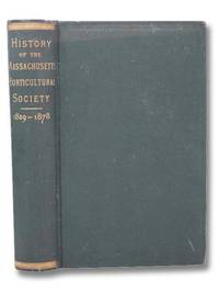 History of the Massachusetts Horticultural Society, 1829-1878